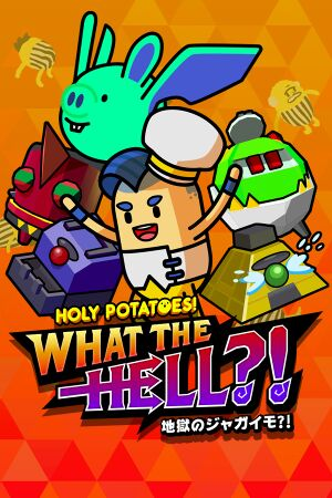 Holy Potatoes! What the Hell?! cover