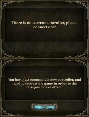 When removing controller after starting the game, the game requires one to be connected (top). If controller is plugged in after starting the game, the game requires restart to use it (bottom). Disabling controller from the settings requires restart as well.