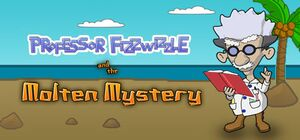 Professor Fizzwizzle and the Molten Mystery cover