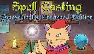 Spell Casting: Meowgically Enhanced Edition cover