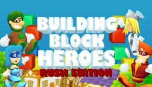 Building Block Heroes: Rush Edition cover