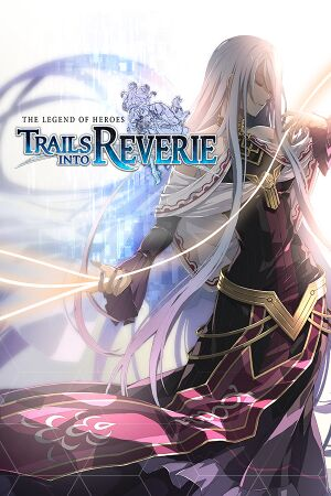The Legend of Heroes: Trails into Reverie cover
