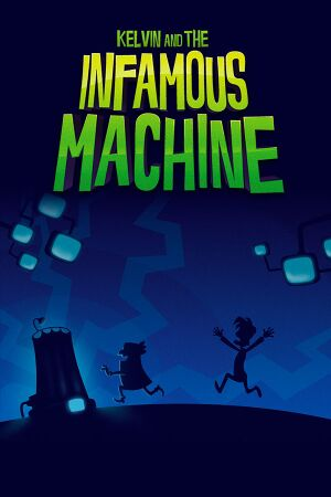 Kelvin and the Infamous Machine cover