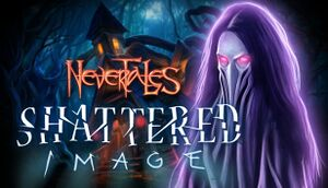 Nevertales: Shattered Image Collector's Edition cover