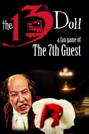 The 13th Doll:A Fan Game of The 7th Guest cover