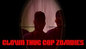 Clown Thug Cop Zombies cover