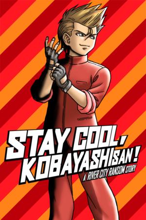 Stay Cool, Kobayashi-San!: A River City Ransom Story cover