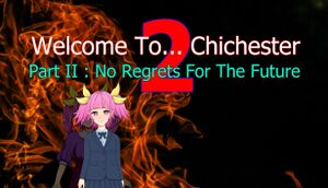 Welcome To... Chichester 2 - Part II: No Regrets For The Future cover