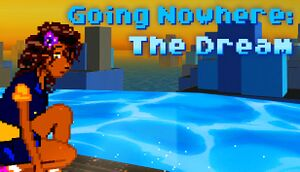 Going Nowhere: The Dream cover