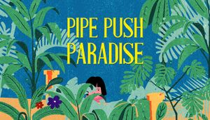 Pipe Push Paradise cover