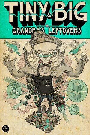 Tiny & Big in Grandpa's Leftovers cover