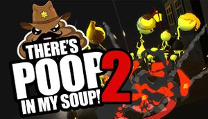 There's Poop In My Soup - Pooping with Friends cover