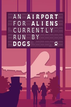 An Airport for AliensCurrently Run by Dogs cover