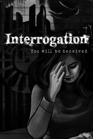 Interrogation: You Will Be Deceived cover