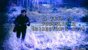 A Trip to Yugoslavia: Director's Cut cover