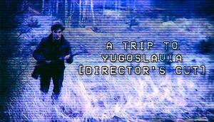 A Trip to Yugoslavia: Director's Cut cover
