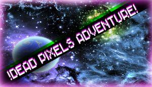 !Dead Pixels Adventure! cover