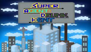 Super Agent: Drunk Kent cover