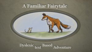 A Familiar Fairytale: Dyslexic Text Based Adventure cover