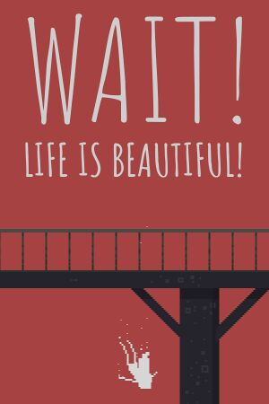 Wait! Life Is Beautiful! cover