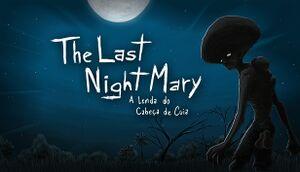 The Last NightMary - A Lenda do Cabeça de Cuia cover