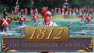 1812: The Invasion of Canada cover