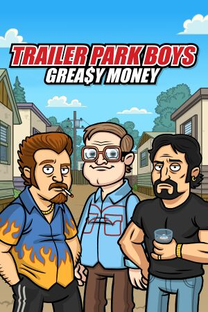 Trailer Park Boys: Greasy Money cover