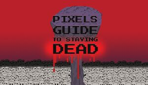 Pixels Guide to Staying Dead cover