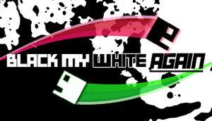 Black My White Again cover