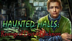 Haunted Halls: Revenge of Doctor Blackmore cover