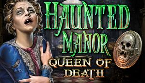 Haunted Manor: Queen of Death Collector's Edition cover