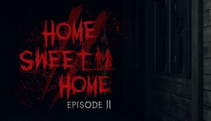 Home Sweet Home Episode 2 Pcgamingwiki Pcgw Bugs Fixes Crashes Mods Guides And Improvements For Every Pc Game