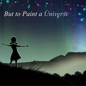 But to Paint a Universe cover