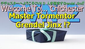Welcome To... Chichester OVN 2: Master Tormentor Grendel Jinx!? cover