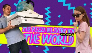 The Pizza Delivery Boy Who Saved the World cover