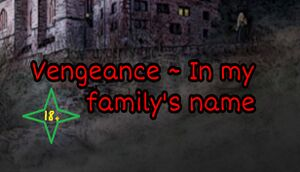 Vengeance ~ In my family's name cover