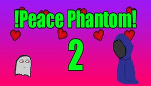!Peace Phantom 2! cover