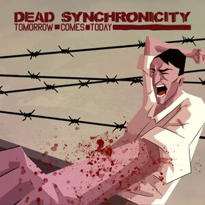 Dead Synchronicity: Tomorrow Comes Today cover
