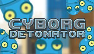 Cyborg Detonator cover