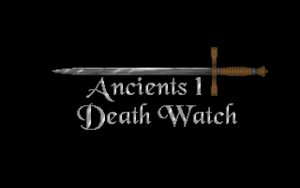 Ancients 1 - Death Watch title screen.png