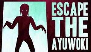 Escape the Ayuwoki cover