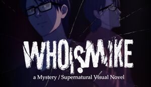 Who Is Mike - A Visual Novel cover