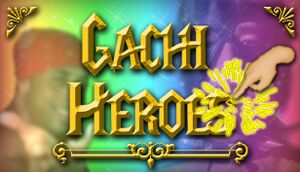 Gachi Heroes cover
