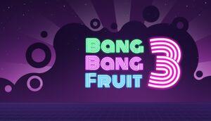 Bang Bang Fruit 3 cover