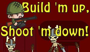 Build 'm up, Shoot 'm down! cover