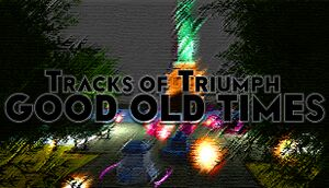 Tracks of Triumph: Good Old Times cover
