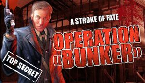 A Stroke of Fate: Operation Bunker cover