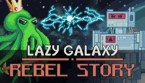 Lazy Galaxy: Rebel Story cover