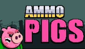 Ammo Pigs: Armed and Delicious cover