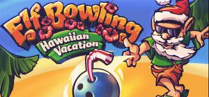 Elf Bowling: Hawaiian Vacation cover